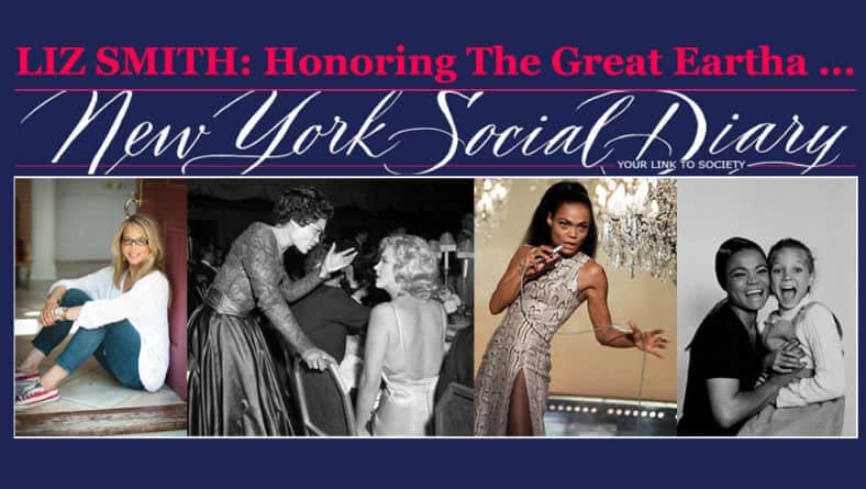 LIZ SMITH: Honoring The Great Eartha … | New York Social Diary