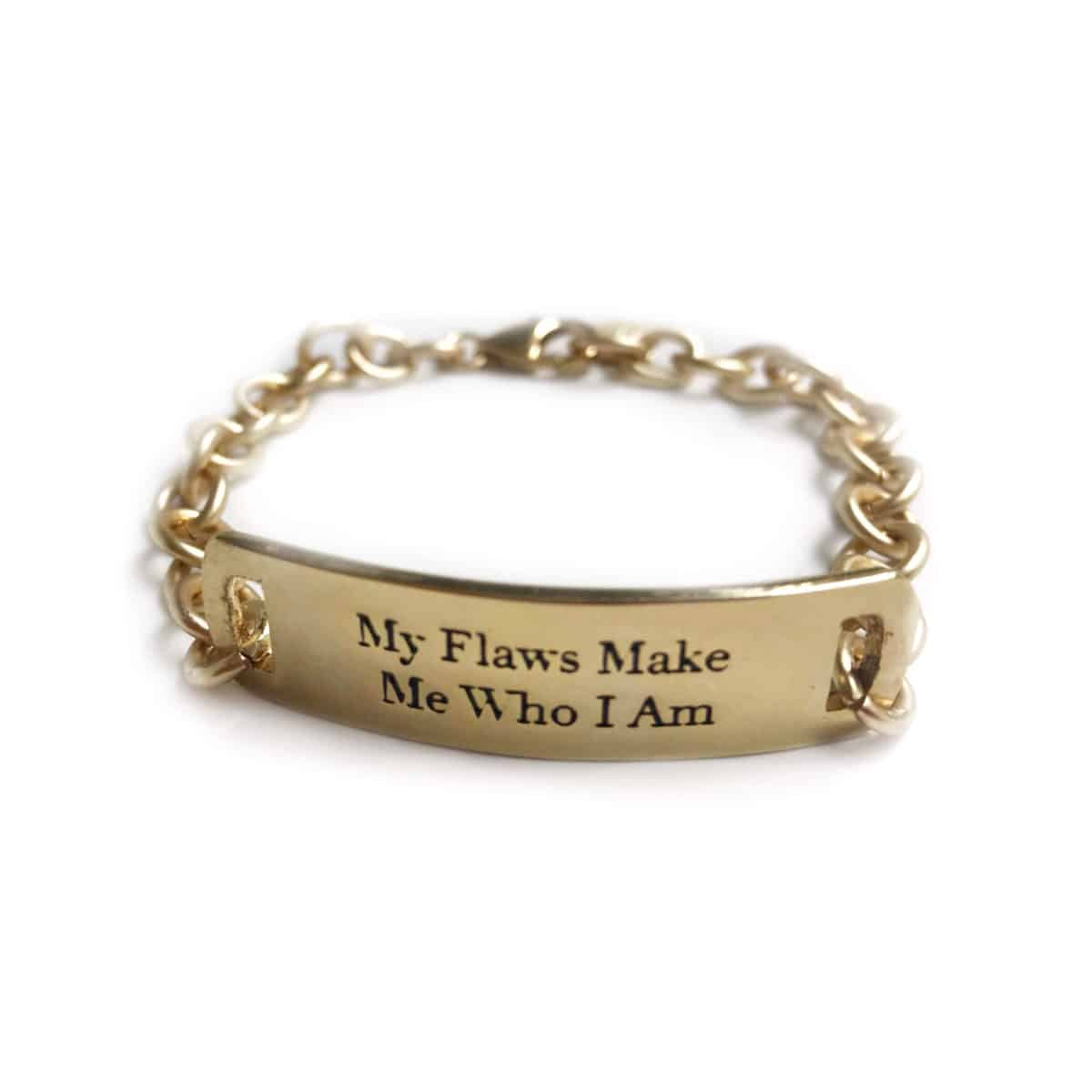 My Flaws Make Me Who I Am bracelet