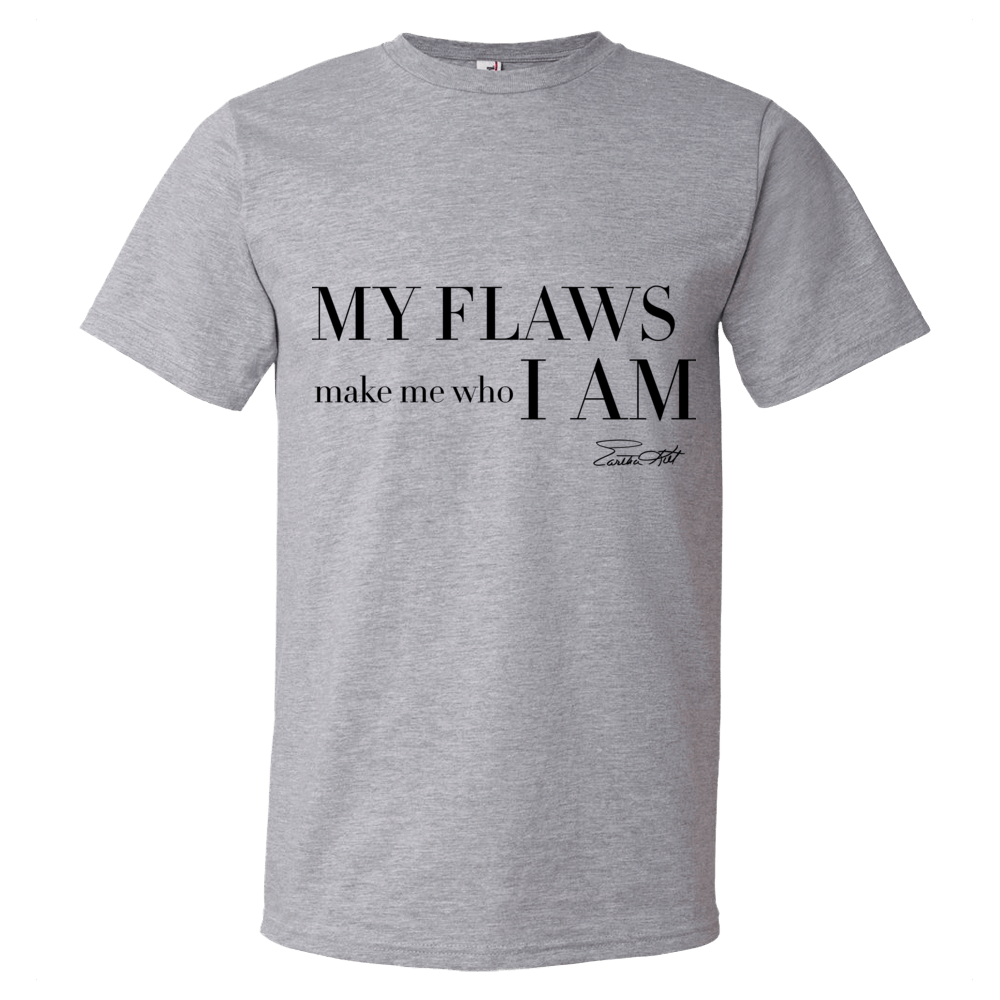 My Flaws Make Me Who I Am-white tshirt