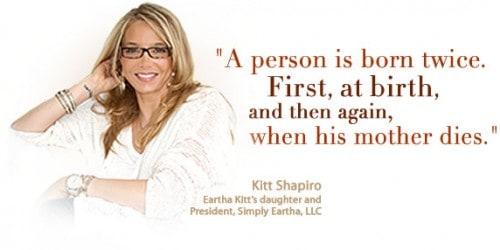 Kitt Shapiro - Eartha Kitt's daughter and President, Simply Eartha L.L.C.
