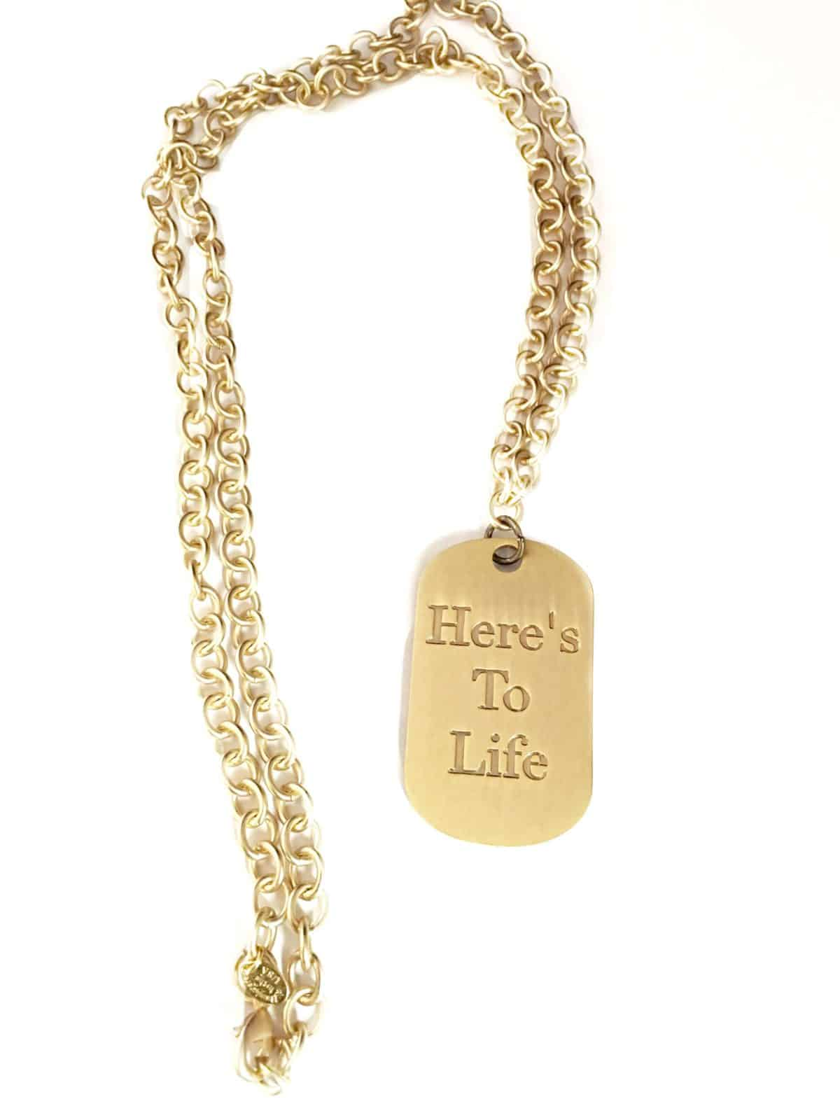 Here's To Life dog tag